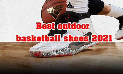 best outdoor basketball shoes 2021